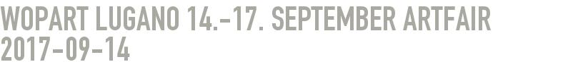 WOPART Lugano 14.-17. September Artfair