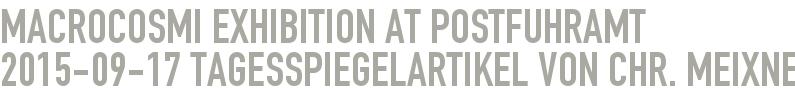 Macrocosmi Exhibition at Postfuhramt 2015-09-17