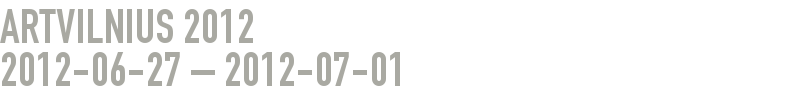 ArtVilnius 2012 2012-06-27 - 2012-07-01