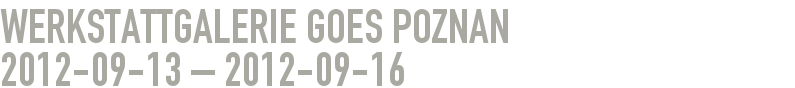 Werkstattgalerie goes Poznan 2012-09-13 - 2012-09-16