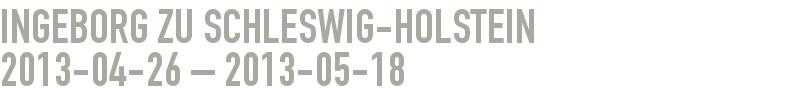 Ingeborg zu Schleswig-Holstein 2013-04-26 - 2013-05-18