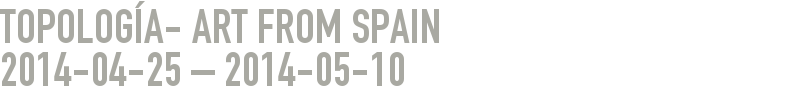 Topología- Art from Spain 2014-04-25 - 2014-05-10