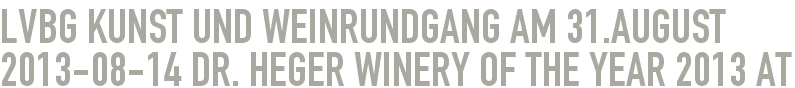 lvbg Kunst und Weinrundgang am 31.August 2013-08-14 - Dr. Heger Winery of the year 2013 at Werkstattgalerie