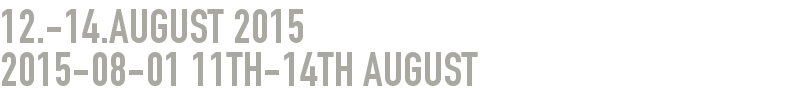 12.-14.August 2015 2015-08-01 - 11th-14th August
